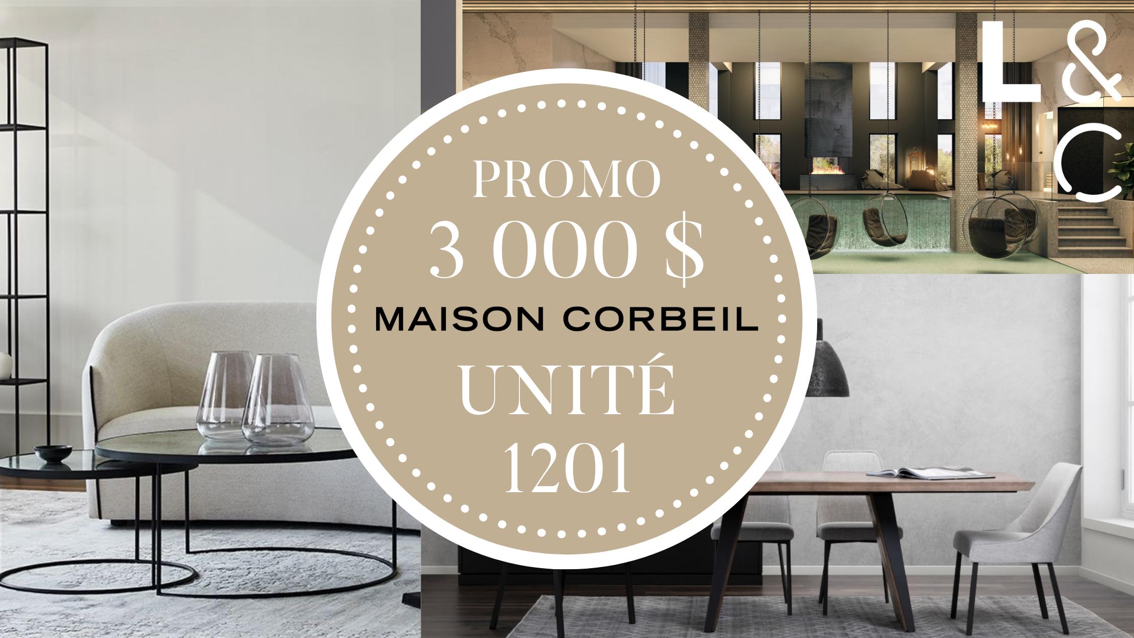 Promo 3000$ chez Maison Corbeil